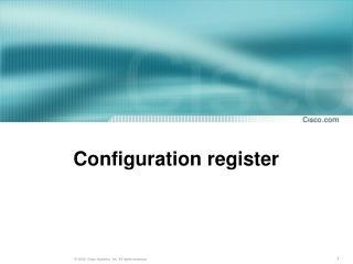 Configuration register