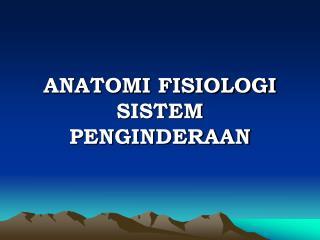 ANATOMI FISIOLOGI SISTEM PENGINDERAAN