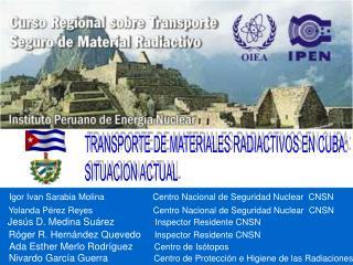 TRANSPORTE DE MATERIALES RADIACTIVOS EN CUBA: SITUACION ACTUAL
