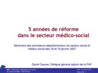 5 années de réforme dans le secteur médico-social