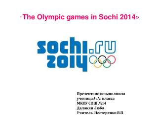""" The  Olympic games in Sochi 2014»"