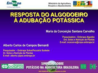 RESPOSTA DO ALGODOEIRO À ADUBAÇÃO POTÁSSICA Maria da Conceição Santana Carvalho