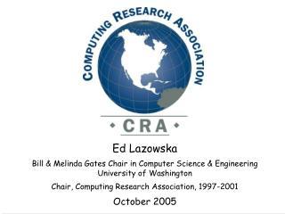 Ed Lazowska Bill & Melinda Gates Chair in Computer Science & Engineering University of Washington