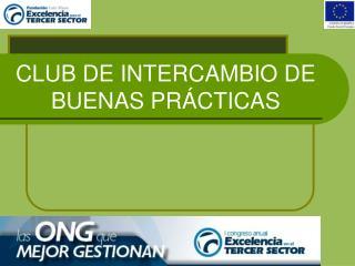 CLUB DE INTERCAMBIO DE BUENAS PRÁCTICAS