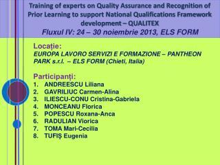 Loca ție :  EUROPA LAVORO SERVIZI E FORMAZIONE – PANTHEON PARK s.r.l.  – ELS FORM (Chieti, Italia)