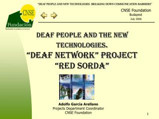 "Deaf People and the New Technologies . ""Deaf Network"" Project ""Red Sorda"""