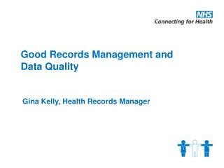 Good Records Management and Data Quality