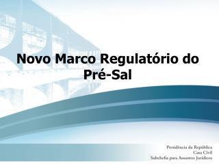 Novo Marco Regulatório do Pré-Sal