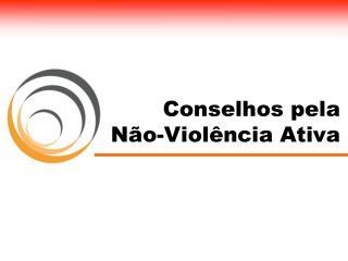 Conselhos pela  Não-Violência Ativa