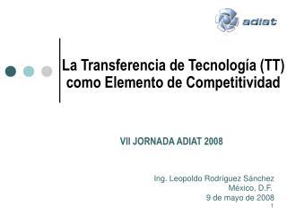 La Transferencia de Tecnolog a TT como Elemento de Competitividad