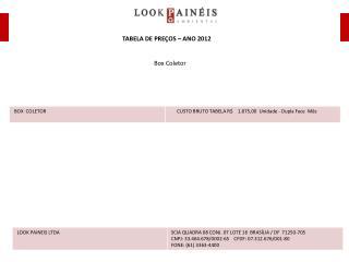 TABELA DE PREÇOS – ANO 2012 Box Coletor