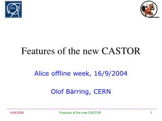 Features of the new CASTOR
