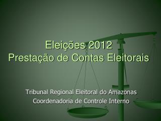 Eleições 2012 Prestação de Contas Eleitorais