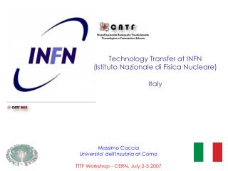 Technology Transfer at INFN (Istituto Nazionale di Fisica Nucleare) Italy