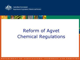 Reform of Agvet  Chemical Regulations