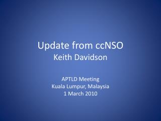 Update from ccNSO Keith Davidson