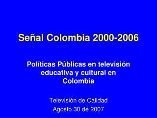 Señal Colombia 2000-2006