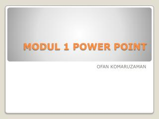 MODUL 1 POWER POINT
