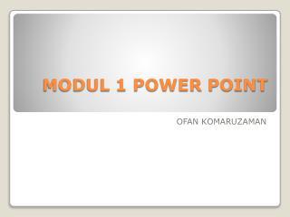 MODUL 1 POWER POINT
