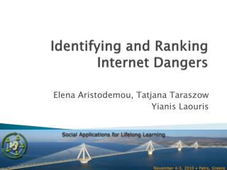 Identifying and Ranking Internet Dangers