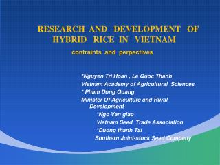 *Nguyen Tri  Hoan , Le  Quoc Thanh Vietnam Academy of Agricultural  Sciences * Pham Dong  Quang