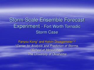 Storm-Scale Ensemble Forecast Experiment  - Fort Worth Tornadic Storm Case