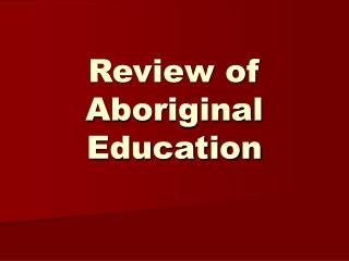 Review of Aboriginal Education