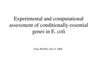 Experimental and computational assessment of conditionally essential genes in E. coli