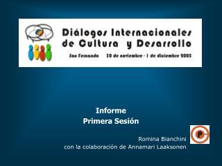 Informe Primera Sesión Romina Bianchini con la colaboración de Annamari Laaksonen