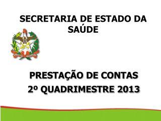 PRESTAÇÃO DE CONTAS  2º QUADRIMESTRE 2013