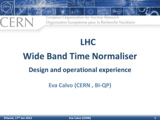 LHC  Wide Band Time Normaliser