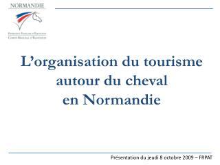 L'organisation du tourisme autour du cheval  en Normandie