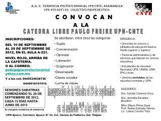A.A. 5;  tendencia político sindical UPN-CNTE; ASAMABLEA UPN #Yo Soy132;  COLECTIVO PROPEDÉUTICO