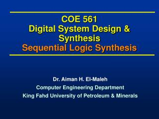 COE 561 Digital System Design & Synthesis Sequential Logic Synthesis