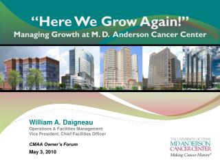 William A. Daigneau Operations & Facilities Management Vice President, Chief Facilities Officer