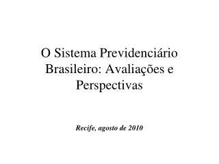 O Sistema Previdenciário Brasileiro: Avaliações e Perspectivas