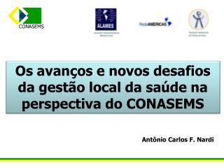 Os avanços e novos desafios da gestão local da saúde na perspectiva do CONASEMS