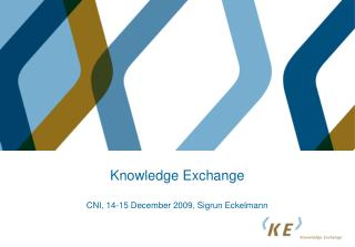 Knowledge Exchange CNI, 14-15 December 2009, Sigrun Eckelmann