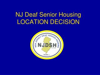 NJ Deaf Senior Housing LOCATION DECISION