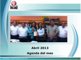 Abril 2013 Agenda del mes