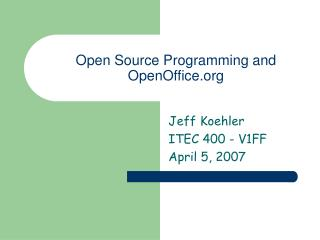 Open Source Programming and OpenOffice