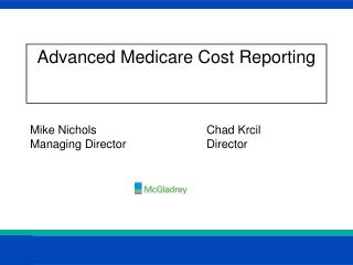 Advanced Medicare Cost Reporting