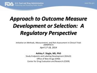 Approach to Outcome Measure Development or Selection:  A Regulatory Perspective