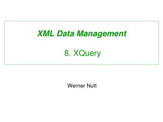 XML Data Management  8. XQuery