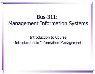 Bus -311:  Management Information Systems