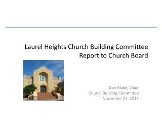 Laurel Heights Church Building Committee Report to Church Board