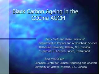 Black Carbon Ageing in the                   CCCma AGCM