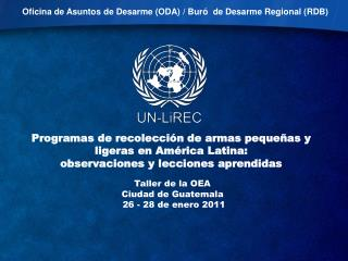 Oficina de Asuntos de Desarme (ODA) / Bur ó  de Desarme Regional (RDB)