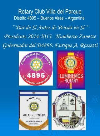 Rotary Club Villa del Parque Distrito 4895 – Buenos Aires – Argentina.
