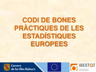 CODI DE BONES PRÀCTIQUES DE LES ESTADÍSTIQUES EUROPEES